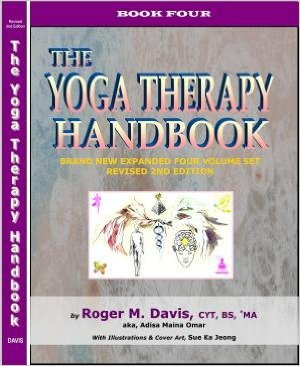 Click for more detail about The Yoga Therapy Handbook - Book Four by Roger Martin Davis