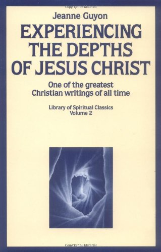 Click for more detail about Experiencing the Depths of Jesus Christ by Jeanne Guyon