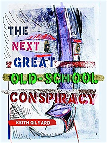 Click for more detail about The Next Great Old-School Conspiracy by Keith Gilyard