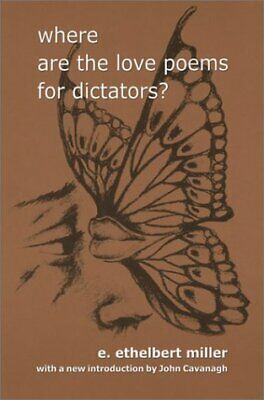 Click for more detail about Where Are the Love Poems for Dictators by E. Ethelbert Miller