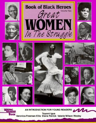 Book Cover Book of Black Heroes: Great Women in the Struggle (Book of Black Heroes) by Toyomi Igus