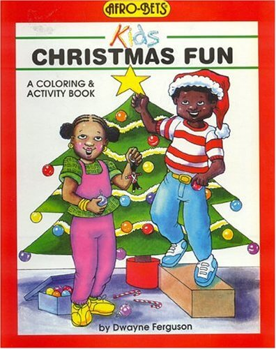 Click for more detail about Christmas Fun: A Coloring & Activity Book (Afro-Bets Kids Series) by Dwayne Ferguson