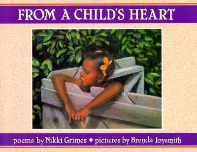 Click for more detail about From a Child's Heart by Nikki Grimes