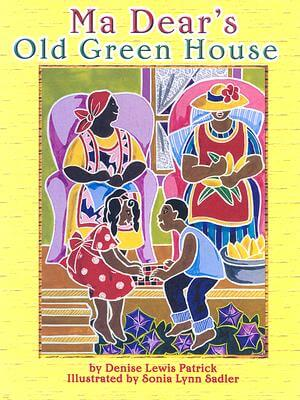 Click for more detail about Ma Dear's Old Green House by Denise Lewis Patrick