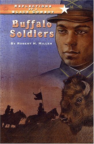 Click for more detail about Buffalo Soldiers (Reflections of a Black Cowboy) by Robert H. Miller