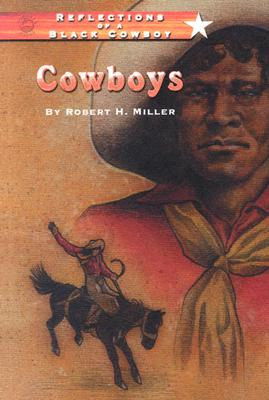 Click for more detail about Cowboys (Reflections of a Black Cowboy) by Robert H. Miller