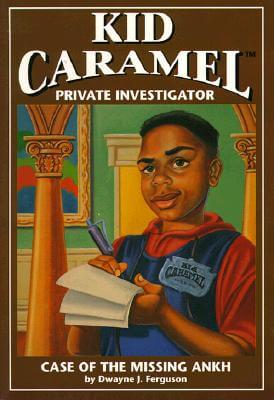 Click for more detail about Kid Caramel: Books 1, Case of the Missing Ankh (Kid Caramel, Private Detective) (Volume 1) by Dwayne Ferguson