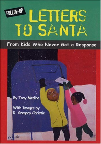 Click for more detail about Follow-Up Letters to Santa From Kids Who Never Got a Response by Tony Medina