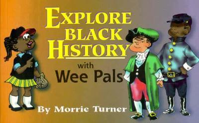 Click for more detail about Explore Black History With Wee Pals by Morrie Turner