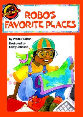 Click for more detail about Robo's Favorite Places (Afro-Bets Kids) by Wade Hudson