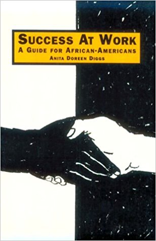 Click for more detail about Success at Work: A Guide for African-Americans by Anita Doreen Diggs