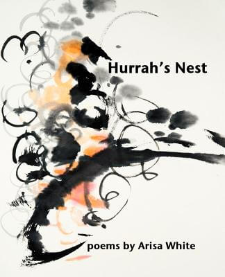 Click for more detail about Hurrah's Nest (Cedar Tick Natural History Chapbook) by Arisa White