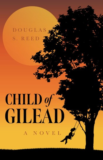 Click for more detail about Child of Gilead by Douglas S. Reed