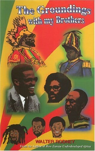 Click for more detail about The Groundings With My Brothers by Walter Rodney