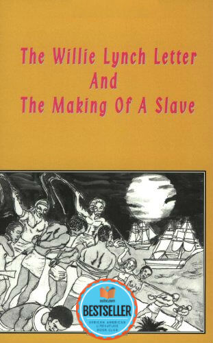 Click for more detail about The Willie Lynch Letter And The Making Of A Slave by Kashif Malik Hassan-El