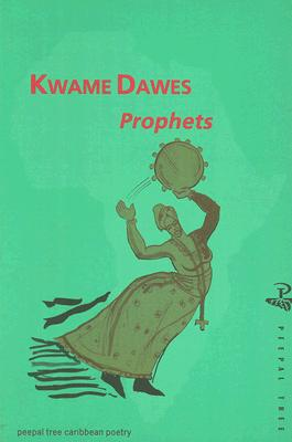 Click for more detail about Prophets (Peepal Tree Caribbean Poetry) by Kwame Dawes