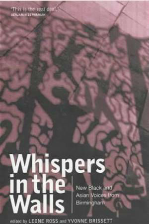 Click for more detail about Whispers in the Walls: New Black and Asian Voices from Birmingham by Leone Ross