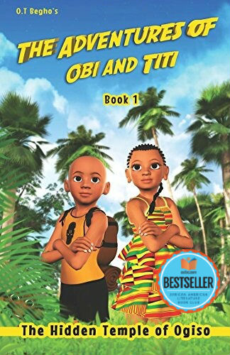 Click for more detail about The Adventures of Obi and Titi: The Hidden Temple of Ogiso (Book 1) by O.T. Begho