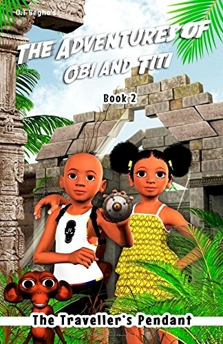 Click for more detail about The Adventures of Obi and Titi: The Traveller's Pendant (Book 2) by O.T. Begho