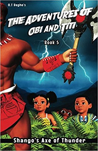 Click for more detail about The Adventures of Obi and Titi: Shango's Axe of Thunder (Book 5) by O.T. Begho