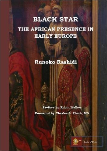 Click for more detail about Black Star: The African Presence In Early Europe by Runoko Rashidi