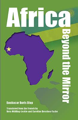 Click for more detail about Africa Beyond the Mirror by Boubacar Boris Diop