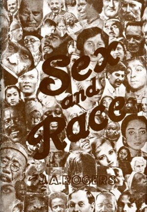 Click for more detail about Sex and Race, Vol. 3: Why White and Black Mix in Spite of Opposition by J. A. Rogers