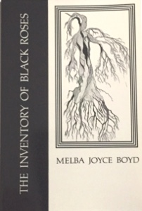 Click for more detail about The Inventory of Black Roses by Melba Joyce Boyd & Melba Joyce Boyd one of Many Authors Published by Past Tents ...