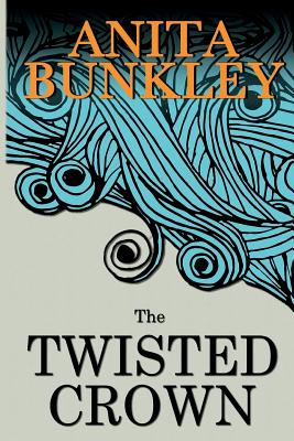 Book Cover The Twisted Crown by Anita Bunkley