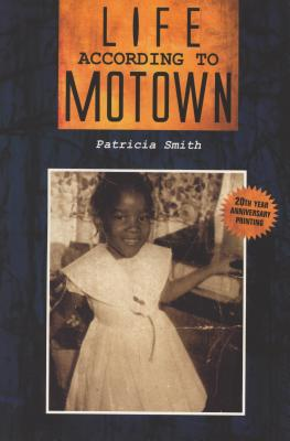 Click for more detail about Life According To Motown by Patricia Smith