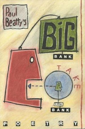 Click for more detail about Big Bank Take Little Bank: New Cafe Poets, No.1 by Paul Beatty