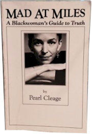 Book Cover Mad At Miles: A Black Woman's Guide To Truth by Pearl Cleage