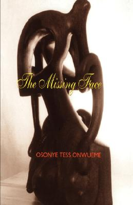 Click for more detail about The Missing Face by Osonye Tess Onwueme