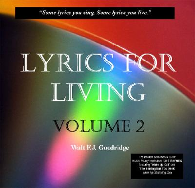 Click for more detail about Lyrics for Living by Walt Goodridge