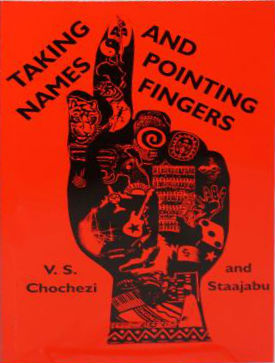 Click for more detail about Taking names and pointing fingers by V.S. Chochezi and Staajabu