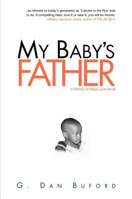 Click for more detail about My Baby's Father (Revised) by G. Dan Buford