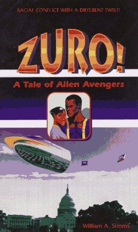 Click for more detail about Zuro!: A Tale of Alien Avengers by William Simms