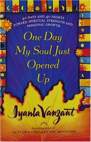 Click for more detail about One Day My Soul Just Opened Up by Iyanla Vanzant