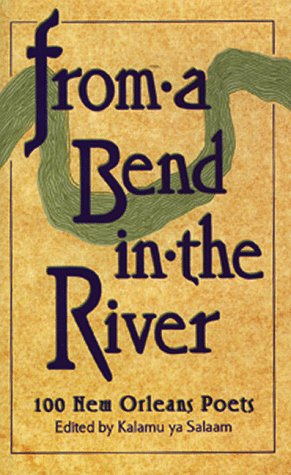 Click for more detail about From A Bend in the River: 100 New Orleans Poets by Kalamu ya Salaam