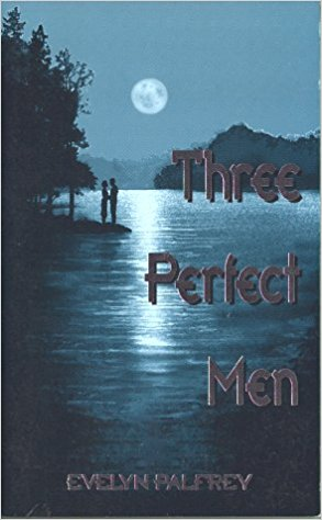 Click for more detail about Three Perfect Men by Evelyn Palfrey