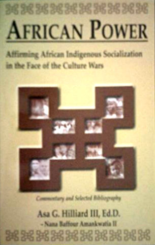 Click for more detail about African Power: Affirming African Indigenous Socialization in the Face of the Culture Wars by Asa G. Hilliard III