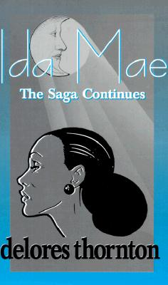Book Cover Ida Mae: The Saga Continues by Delores Thornton