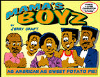 Click for more detail about Mama's Boyz: As American as Sweet Potato Pie ! : A Collection of Comic Strips by Jerry Craft
