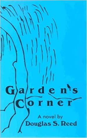 Click for more detail about Garden's Corner: A Novel by Douglas S. Reed
