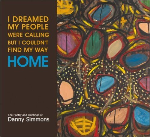 Click for more detail about I Dreamed My People Were Calling But I Couldn't Find My Way Home by Danny Simmons