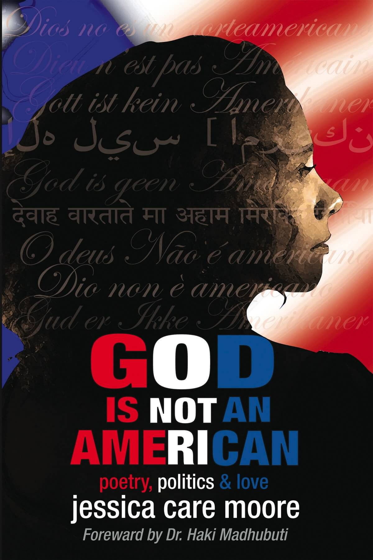 Click for more detail about God Is Not An American by Jessica Care Moore