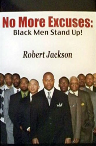 Book Cover No More Excuses: Black Men Stand Up! by Robert Jackson