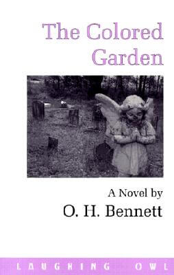Click for more detail about The Colored Garden by O.H. Bennett