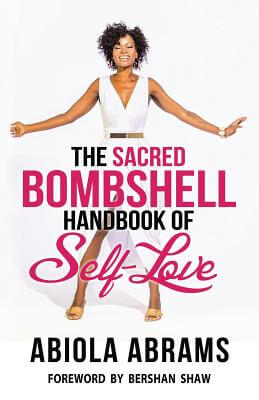 Click for more detail about The Sacred Bombshell Handbook of Self-Love: The 11 Secrets of Feminine Power by Abiola Abrams