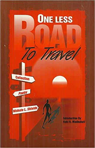 Click for more detail about One less road to travel: A collection of poetry by Nichole L. Shields